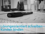 Seminar Lösungsorientiert schreiben - Kunden binden